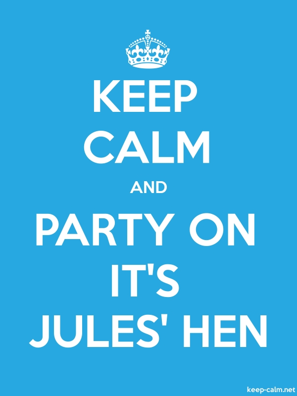 KEEP CALM AND PARTY ON IT'S JULES' HEN - white/blue - Default (600x800)