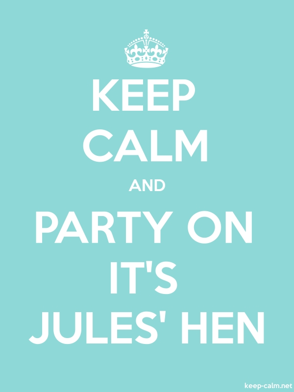 KEEP CALM AND PARTY ON IT'S JULES' HEN - white/lightblue - Default (600x800)