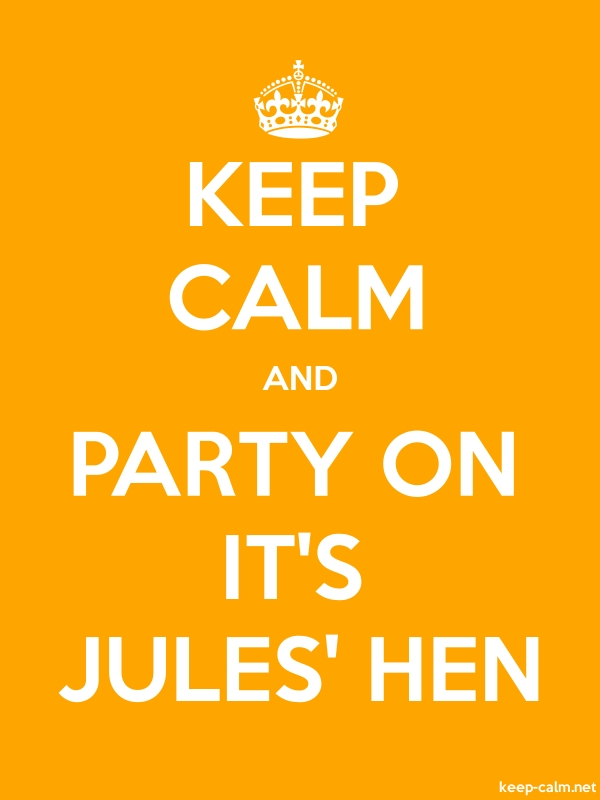 KEEP CALM AND PARTY ON IT'S JULES' HEN - white/orange - Default (600x800)