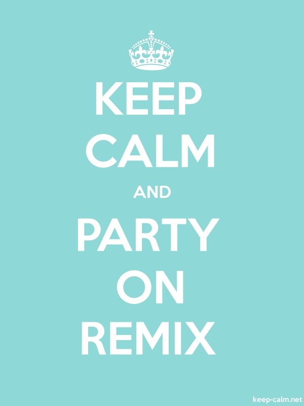 KEEP CALM AND PARTY ON REMIX - white/lightblue - Default (600x800)