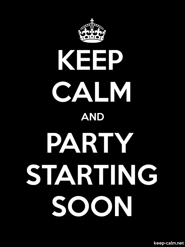 KEEP CALM AND PARTY STARTING SOON - white/black - Default (600x800)