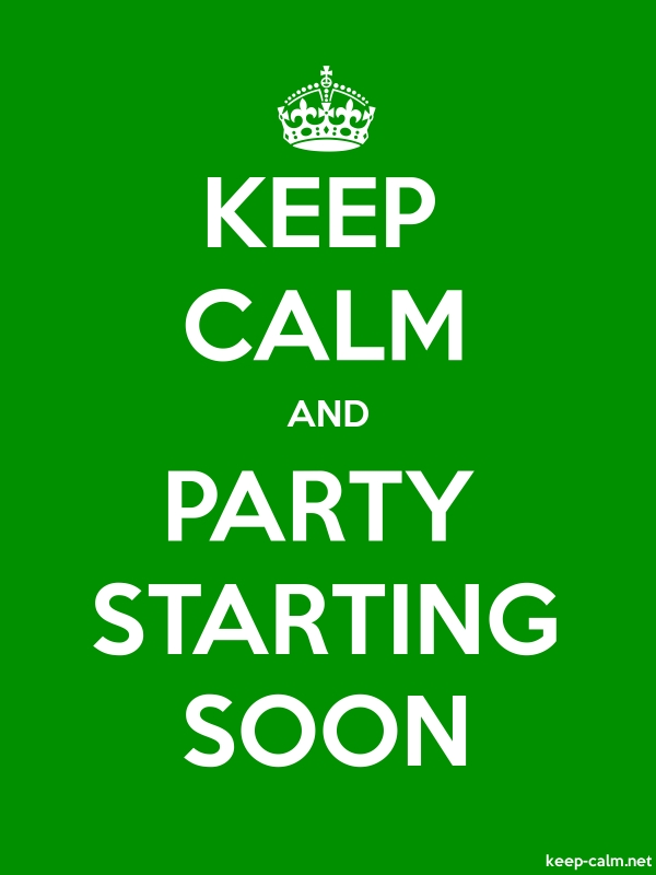 KEEP CALM AND PARTY STARTING SOON - white/green - Default (600x800)