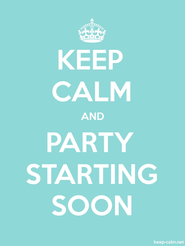 KEEP CALM AND PARTY STARTING SOON - white/lightblue - Default (600x800)