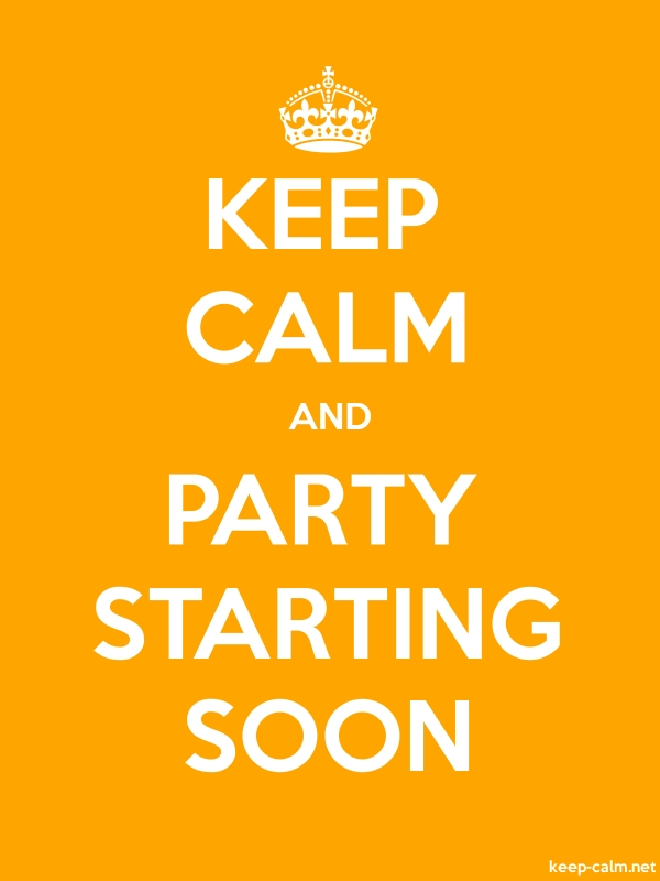 KEEP CALM AND PARTY STARTING SOON - white/orange - Default (600x800)