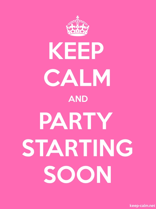 KEEP CALM AND PARTY STARTING SOON - white/pink - Default (600x800)
