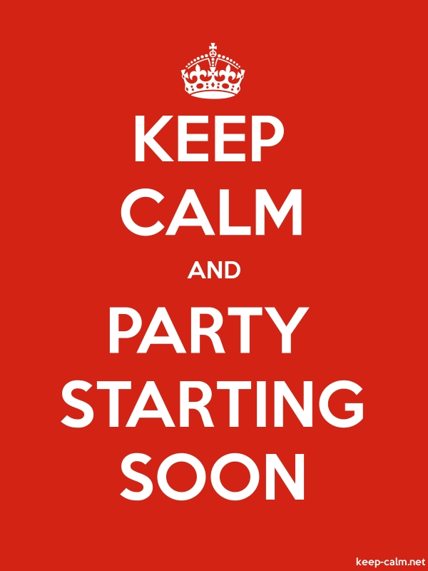 KEEP CALM AND PARTY STARTING SOON - white/red - Default (600x800)