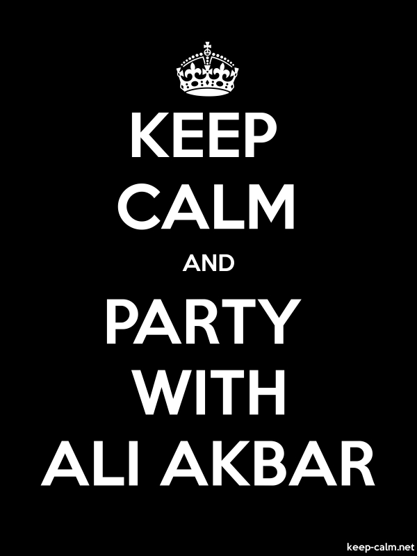 KEEP CALM AND PARTY WITH ALI AKBAR - white/black - Default (600x800)