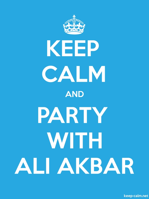 KEEP CALM AND PARTY WITH ALI AKBAR - white/blue - Default (600x800)