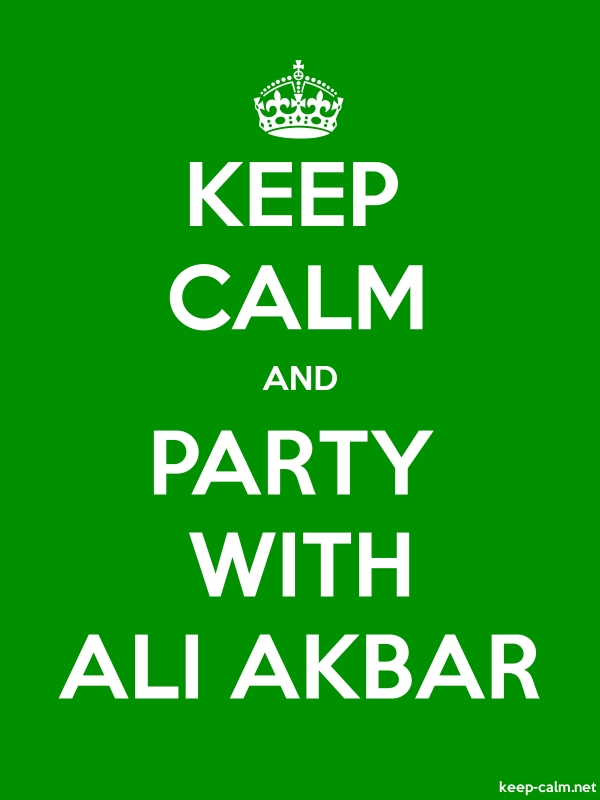 KEEP CALM AND PARTY WITH ALI AKBAR - white/green - Default (600x800)
