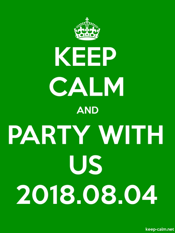 KEEP CALM AND PARTY WITH US 2018.08.04 - white/green - Default (600x800)