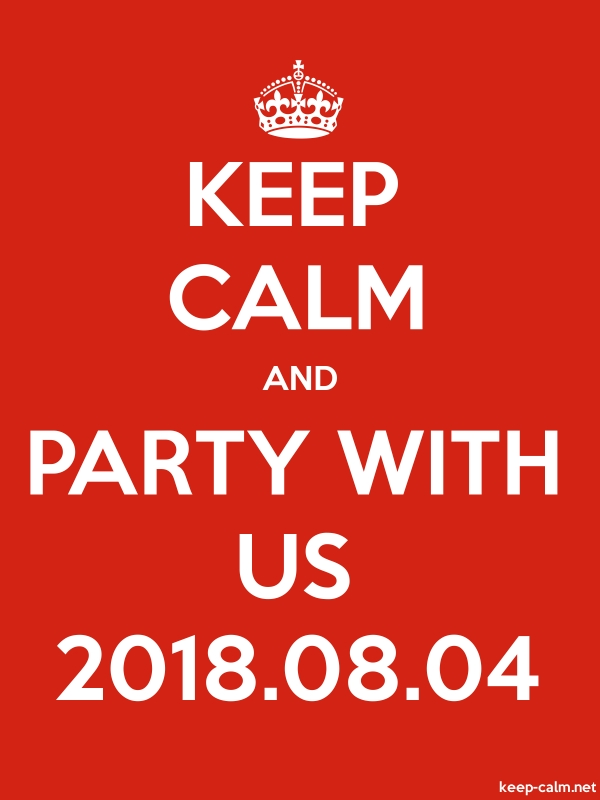 KEEP CALM AND PARTY WITH US 2018.08.04 - white/red - Default (600x800)