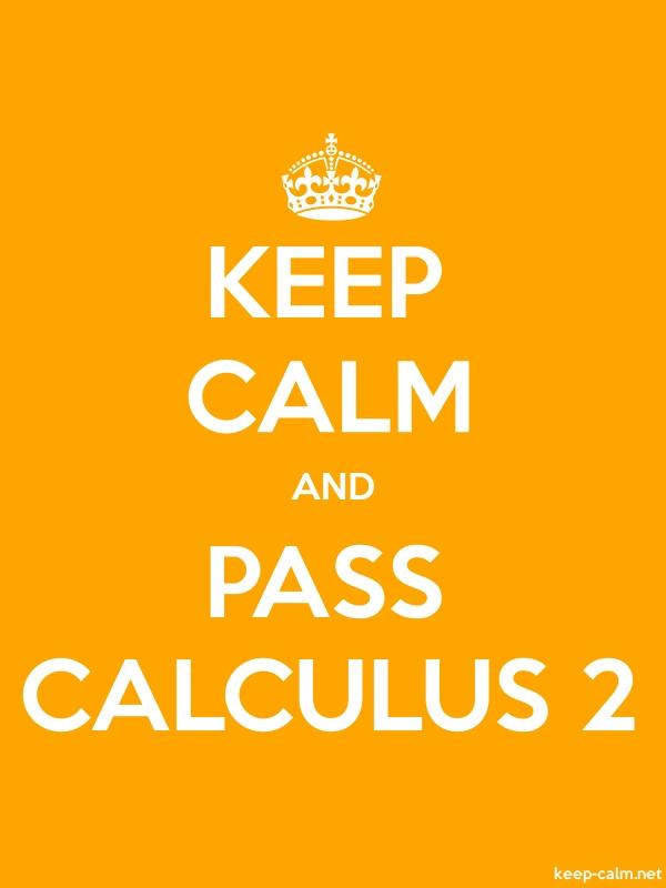 KEEP CALM AND PASS CALCULUS 2 - white/orange - Default (600x800)