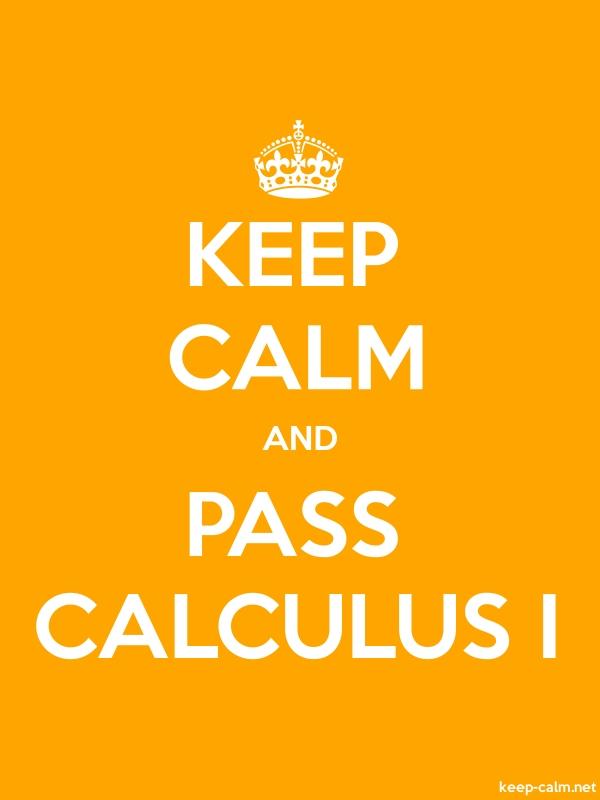 KEEP CALM AND PASS CALCULUS I - white/orange - Default (600x800)