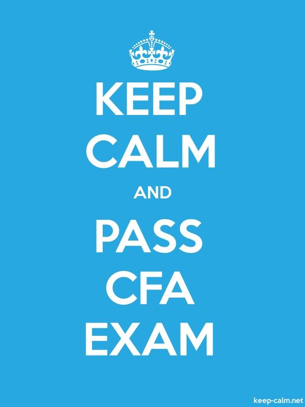 KEEP CALM AND PASS CFA EXAM - white/blue - Default (600x800)