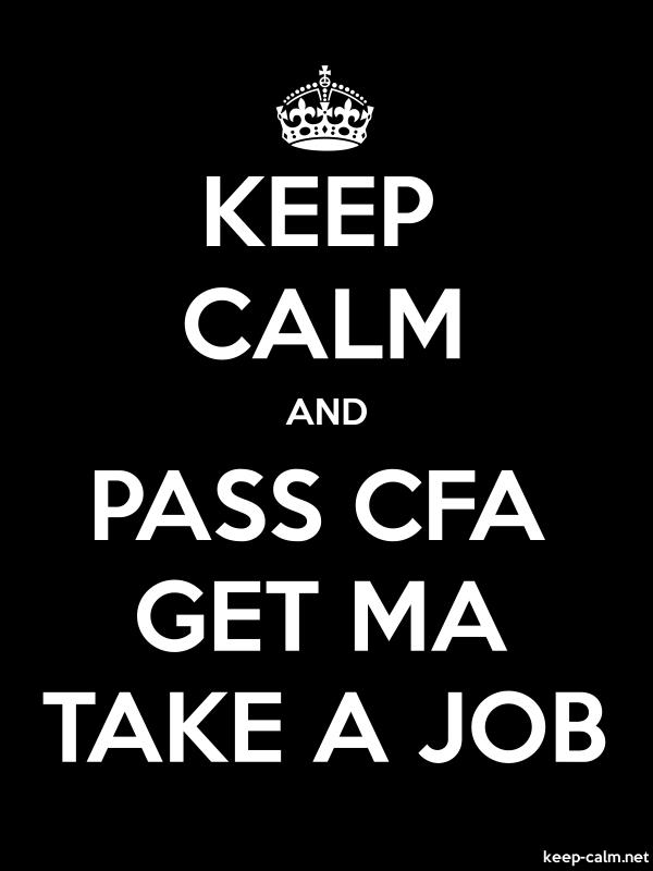 KEEP CALM AND PASS CFA GET MA TAKE A JOB - white/black - Default (600x800)