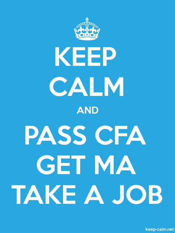 KEEP CALM AND PASS CFA GET MA TAKE A JOB - white/blue - Default (600x800)