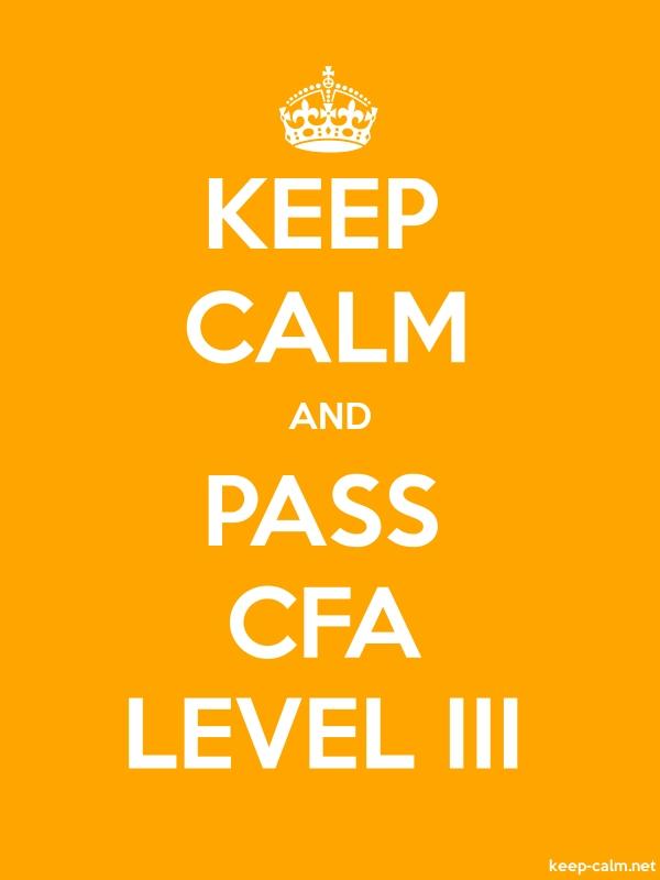 KEEP CALM AND PASS CFA LEVEL III - white/orange - Default (600x800)