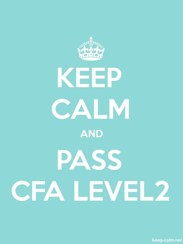 KEEP CALM AND PASS CFA LEVEL2 - white/lightblue - Default (600x800)