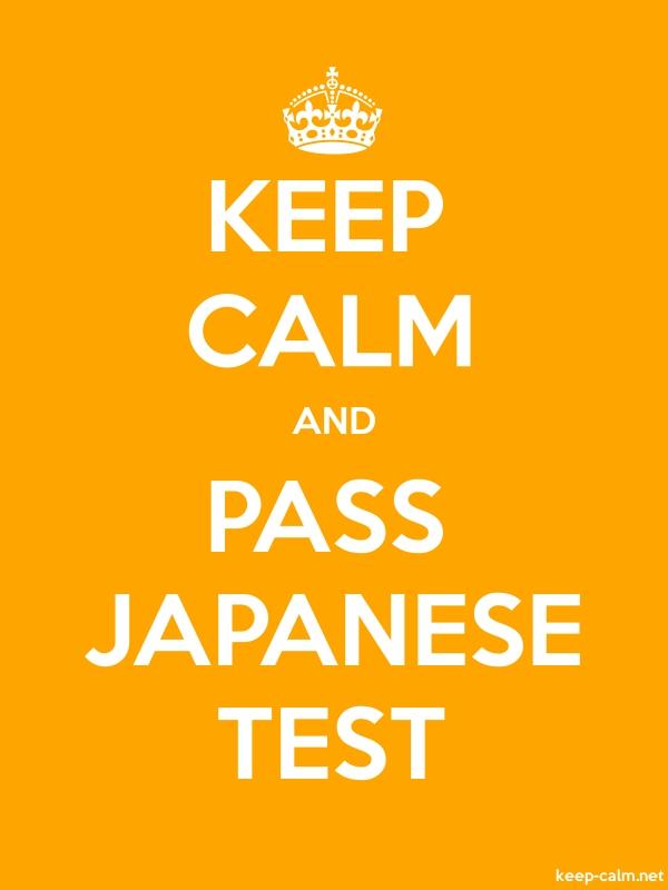KEEP CALM AND PASS JAPANESE TEST - white/orange - Default (600x800)