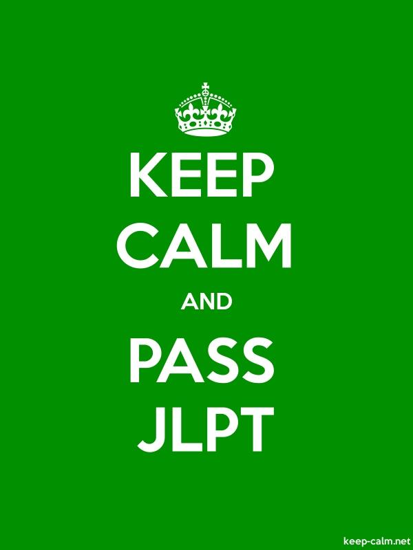KEEP CALM AND PASS JLPT - white/green - Default (600x800)