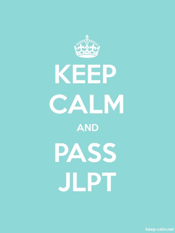 KEEP CALM AND PASS JLPT - white/lightblue - Default (600x800)