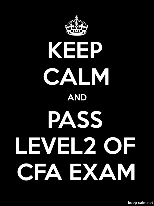 KEEP CALM AND PASS LEVEL2 OF CFA EXAM - white/black - Default (600x800)