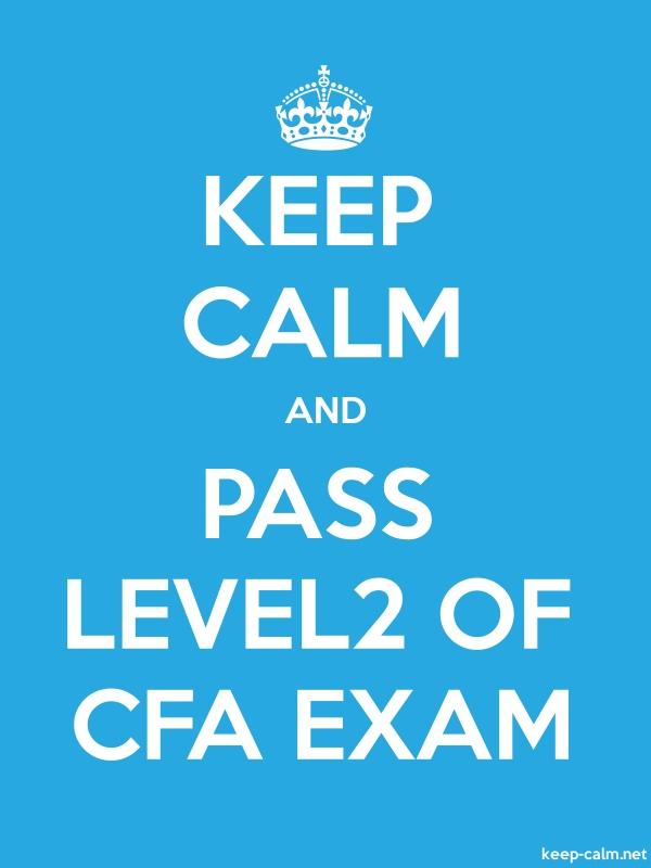 KEEP CALM AND PASS LEVEL2 OF CFA EXAM - white/blue - Default (600x800)