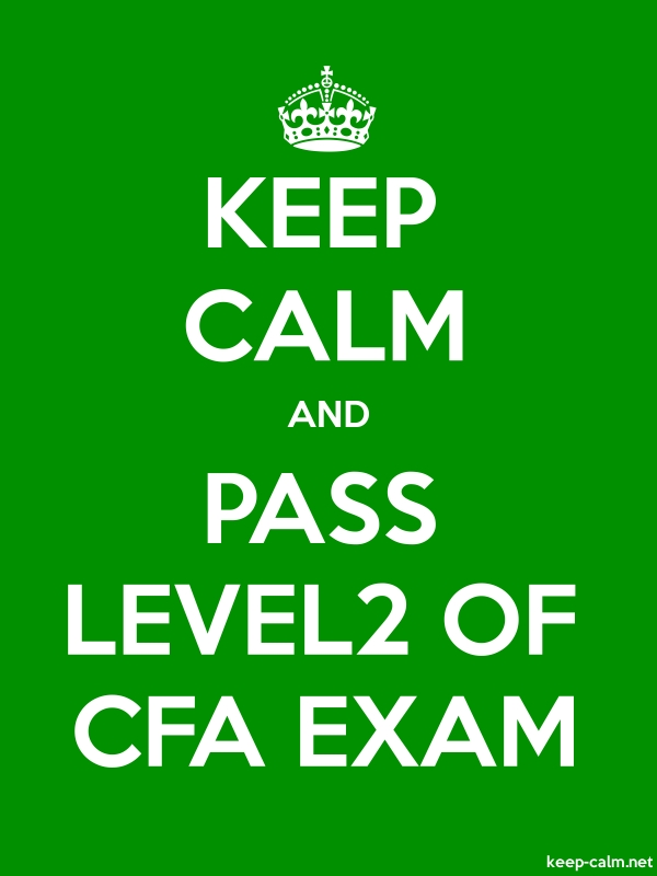 KEEP CALM AND PASS LEVEL2 OF CFA EXAM - white/green - Default (600x800)