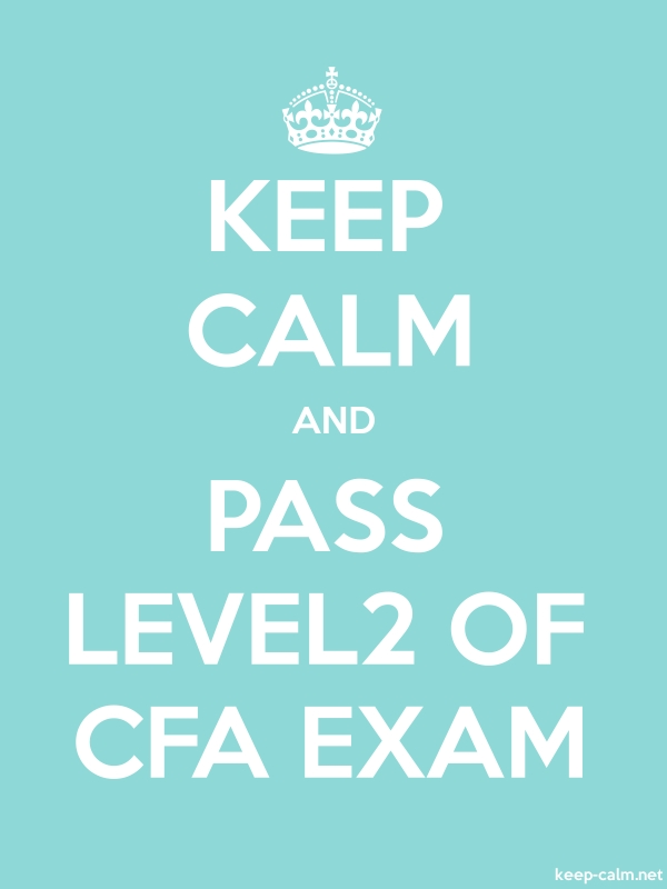 KEEP CALM AND PASS LEVEL2 OF CFA EXAM - white/lightblue - Default (600x800)