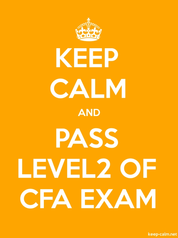 KEEP CALM AND PASS LEVEL2 OF CFA EXAM - white/orange - Default (600x800)