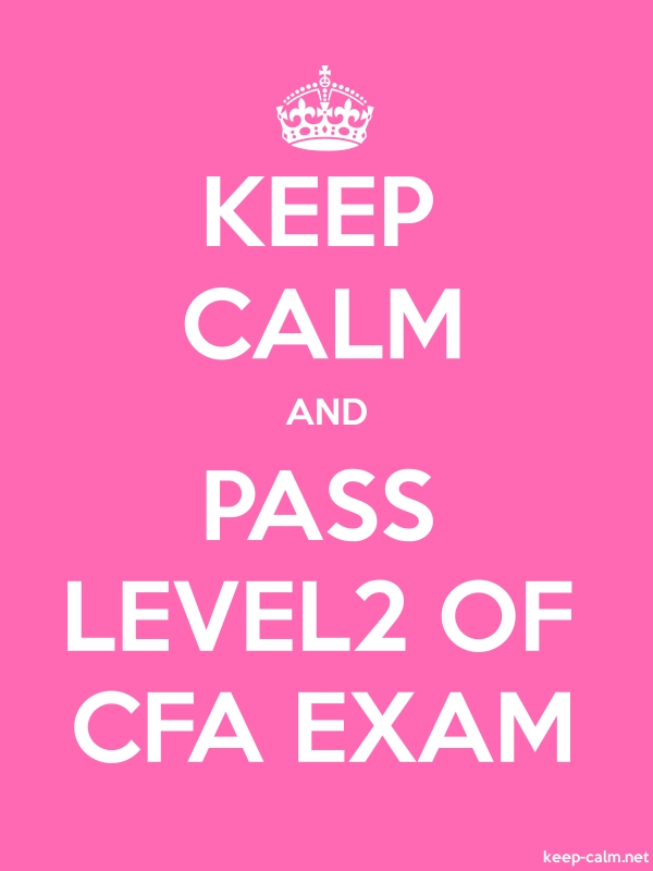 KEEP CALM AND PASS LEVEL2 OF CFA EXAM - white/pink - Default (600x800)