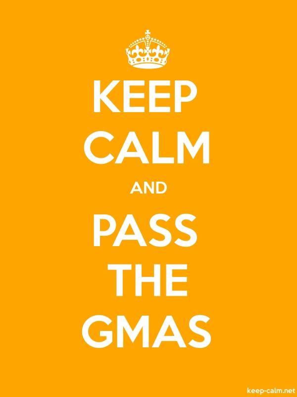 KEEP CALM AND PASS THE GMAS - white/orange - Default (600x800)