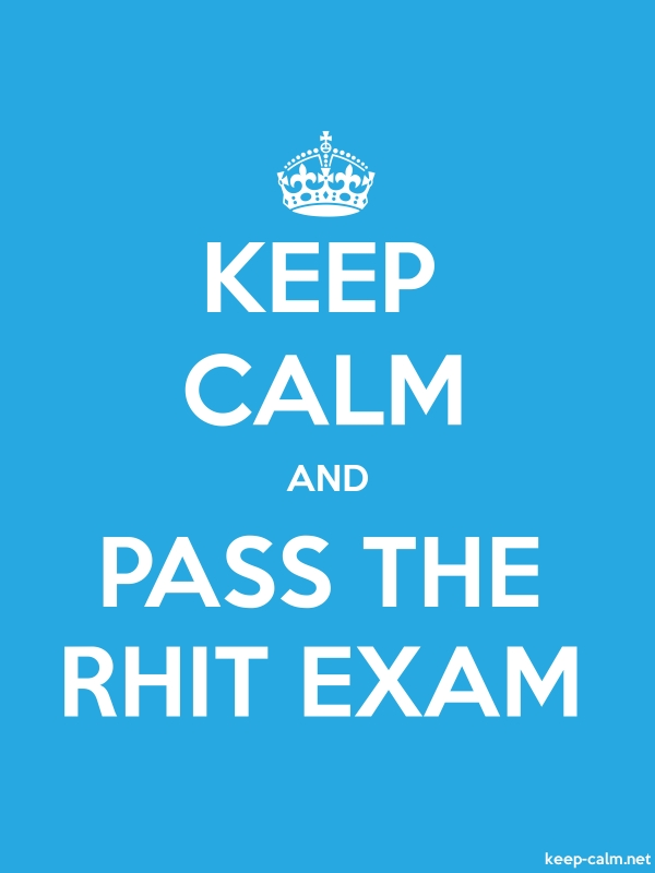 KEEP CALM AND PASS THE RHIT EXAM - white/blue - Default (600x800)