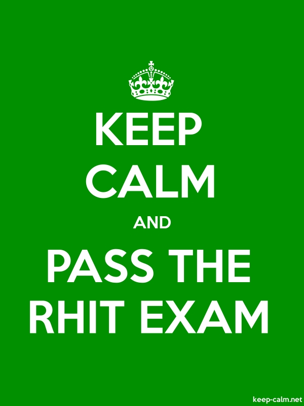 KEEP CALM AND PASS THE RHIT EXAM - white/green - Default (600x800)