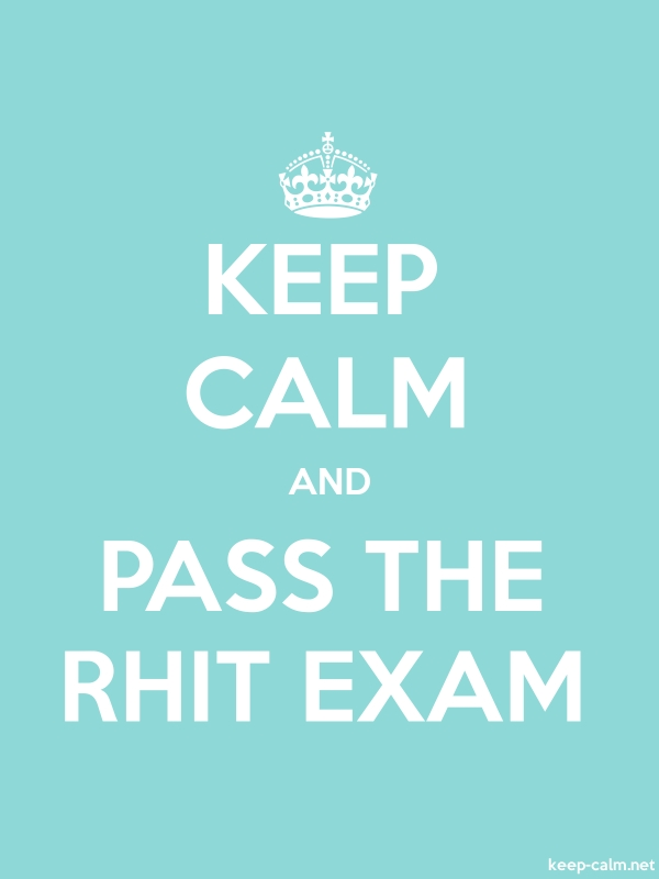 KEEP CALM AND PASS THE RHIT EXAM - white/lightblue - Default (600x800)