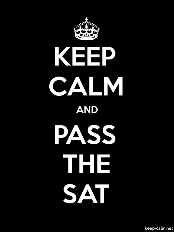 KEEP CALM AND PASS THE SAT - white/black - Default (600x800)