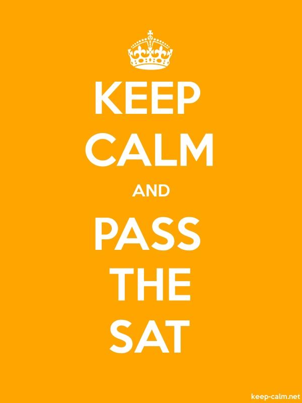 KEEP CALM AND PASS THE SAT - white/orange - Default (600x800)