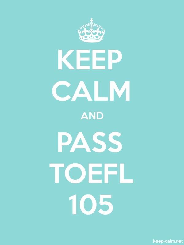KEEP CALM AND PASS TOEFL 105 - white/lightblue - Default (600x800)