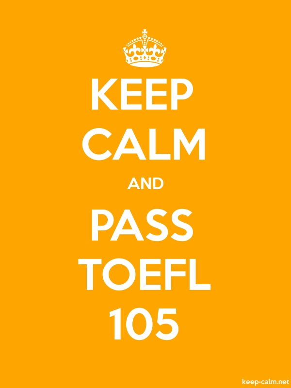 KEEP CALM AND PASS TOEFL 105 - white/orange - Default (600x800)