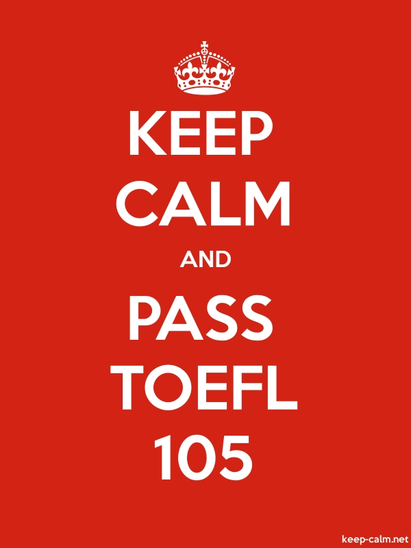 KEEP CALM AND PASS TOEFL 105 - white/red - Default (600x800)