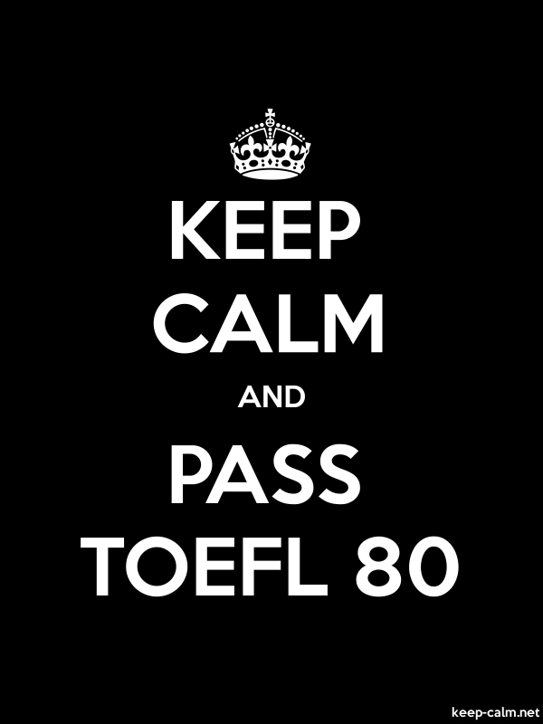 KEEP CALM AND PASS TOEFL 80 - white/black - Default (600x800)