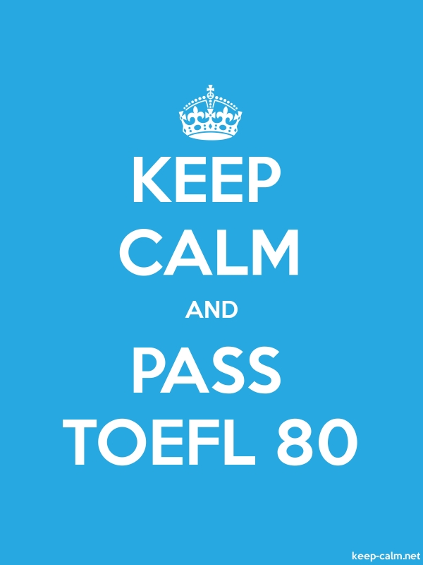 KEEP CALM AND PASS TOEFL 80 - white/blue - Default (600x800)