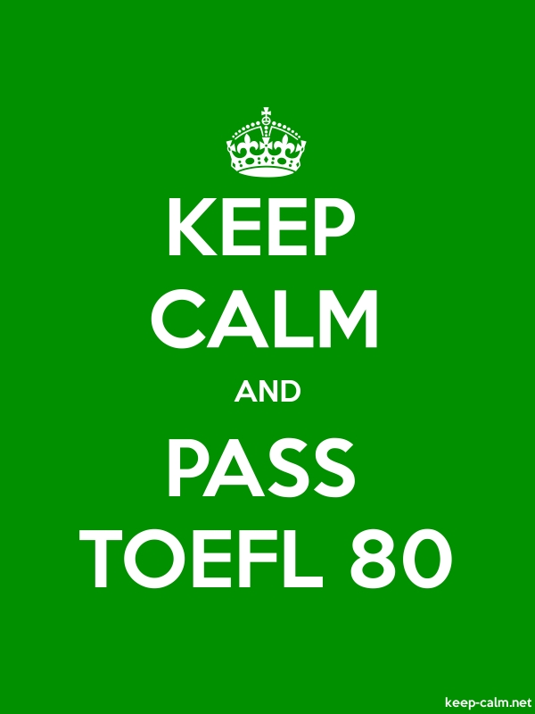 KEEP CALM AND PASS TOEFL 80 - white/green - Default (600x800)