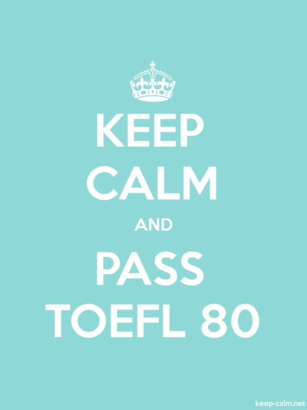 KEEP CALM AND PASS TOEFL 80 - white/lightblue - Default (600x800)