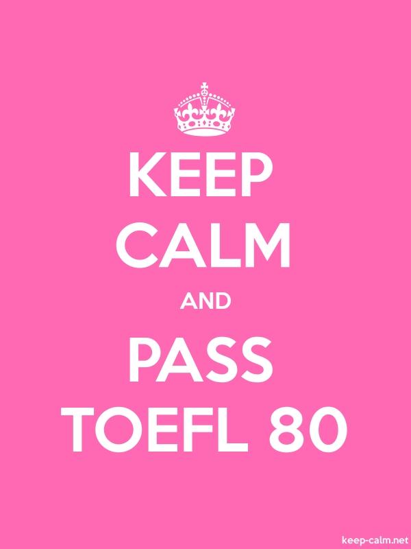 KEEP CALM AND PASS TOEFL 80 - white/pink - Default (600x800)
