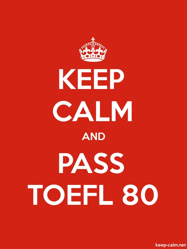 KEEP CALM AND PASS TOEFL 80 - white/red - Default (600x800)