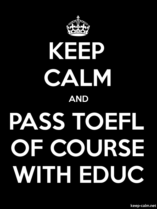 KEEP CALM AND PASS TOEFL OF COURSE WITH EDUC - white/black - Default (600x800)