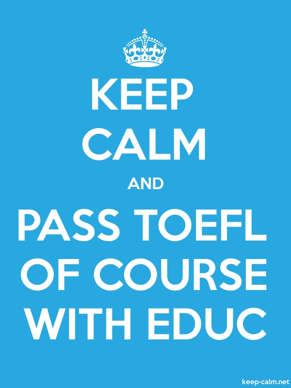 KEEP CALM AND PASS TOEFL OF COURSE WITH EDUC - white/blue - Default (600x800)