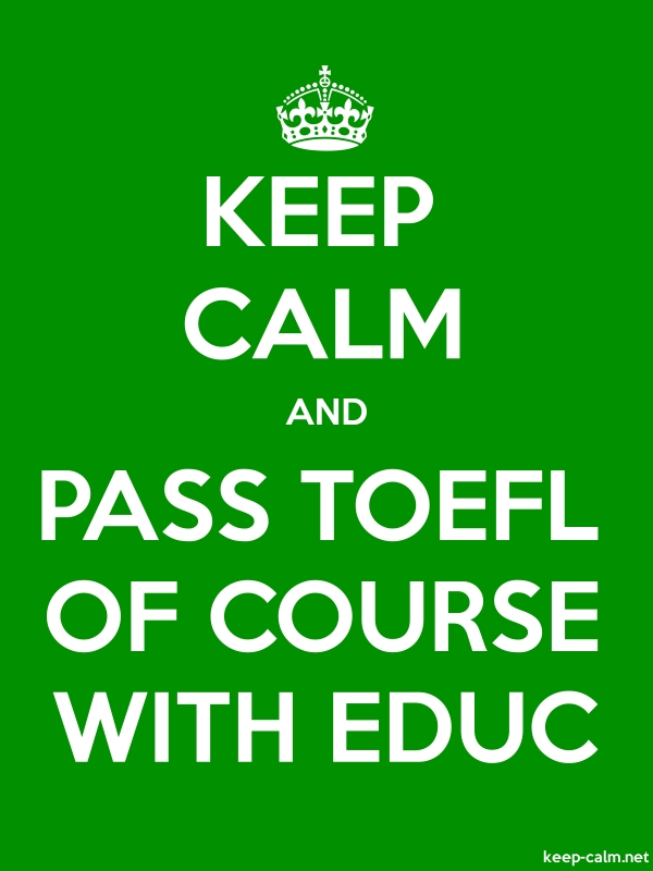 KEEP CALM AND PASS TOEFL OF COURSE WITH EDUC - white/green - Default (600x800)