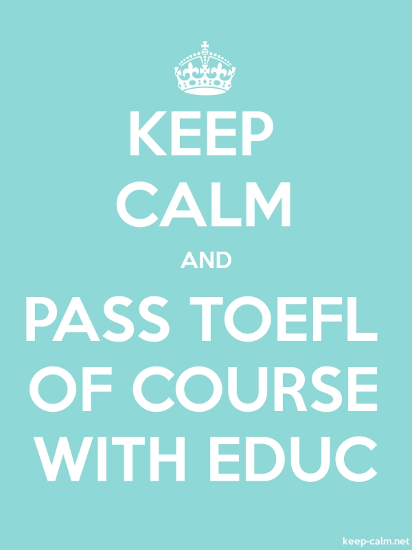 KEEP CALM AND PASS TOEFL OF COURSE WITH EDUC - white/lightblue - Default (600x800)